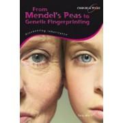 From Mendel's Peas to Genetic Fingerprinting by Sally Morgan
