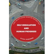 Self-Regulation and Human Progress: How Society Gains When We Govern Less