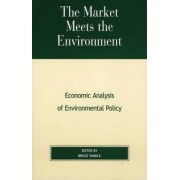 The Market Meets the Environment by Bruce Yandle
