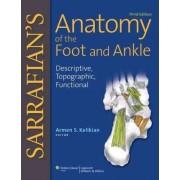 Sarrafian's Anatomy of the Foot and Ankle by Armen S. Kelikian