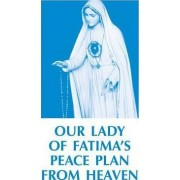 Our Lady of Fatima's Peace Plan from Heaven by Anonymous