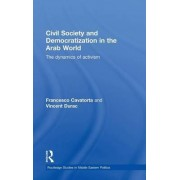 Civil Society and Democratization in the Arab World by Francesco Cavatorta