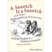A Sneetch is a Sneetch and Other Philosophical Discoveries by Thomas E. Wartenberg