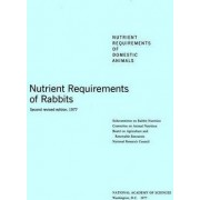 Nutrient Requirements of Rabbits 1977 by Committee on Animal Nutrition