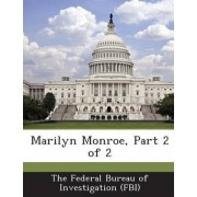 Marilyn Monroe, Part 2 of 2 by The Federal Bureau of Investigation (Fbi