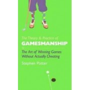 Theory and Practice Of Gamesmanship