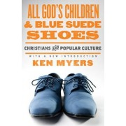 All God's Children and Blue Suede Shoes by Ken Myers