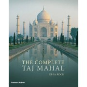 The Complete Taj Mahal by Ebba Koch