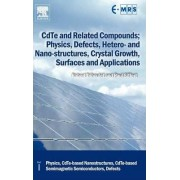 CdTe and Related Compounds; Physics, Defects, Hetero- and Nano-Structures, Crystal Growth, Surfaces and Applications: Part 1 by Robert Triboulet