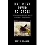 One More River to Cross by Nigel I. Malcolm