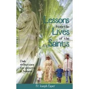 Lessons from the Lives of the Saints by Fr Ph Esper