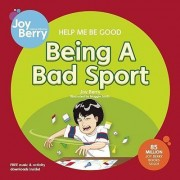 Help Me be Good Being a Bad Sport by Joy Berry