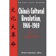 China's Cultural Revolution, 1966-69: Not a Dinner Party by Michael Schoenhals