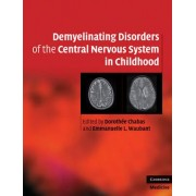 Demyelinating Disorders of the Central Nervous System in Childhood by Dorothee Chabas