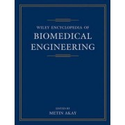 Wiley Encyclopedia of Biomedical Engineering by Metin Akay