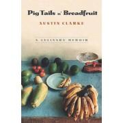 Pig Tails 'n Breadfruit by Austin Clarke