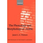 The Phonology and Morphology of Arabic by Janet C. E. Watson