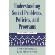 Understanding Social Problems, Policies, and Programs by Leon H. Ginsberg