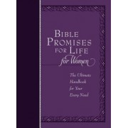 Bible Promises for Life (for Women): The Ultimate Handbook for Your Every Need