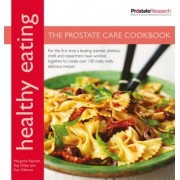 Healthy Eating for Prostate Care by Margaret Rayman