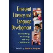 Emergent Literacy and Language Development by Paula M. Rhyner