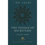Ibn 'Arabi: The Voyage of No Return by Claude Addas