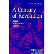 A Century of Revolution by John Foran