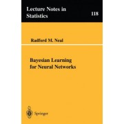 Bayesian Learning for Neural Networks by Radford M. Neal