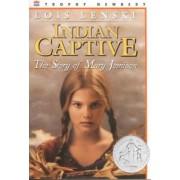 Indian Captive by Lois Lenski