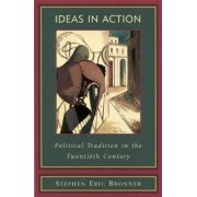 Ideas in Action by Stephen Eric Bronner