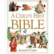 A Child's First Bible by Dr Kenneth N Taylor