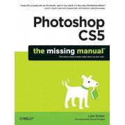 Photoshop CS5: The Missing Manual by Lesa Snider
