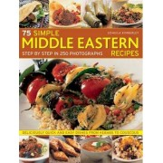 75 Simple Middle Eastern Recipes by Soheila Kimberley