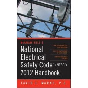 National Electrical Safety Code (NESC) 2012 Handbook by David J. Marne