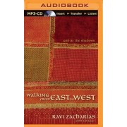 Walking from East to West by Ravi Zacharias