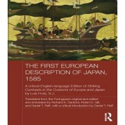 The First European Description of Japan, 1585: A Critical English-Language Edition of Striking Contrasts in the Customs of Europe and Japan by Luis Fr
