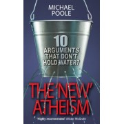 The New Atheism by Michael Poole