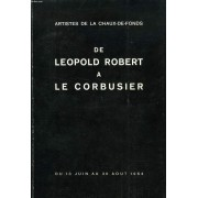 Artistes De La Chaux-De-Fonds, De Leopold Robert A Le Corbusier