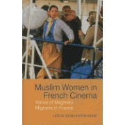 Muslim Women in French Cinema: Voices of Maghrebi Migrants in France