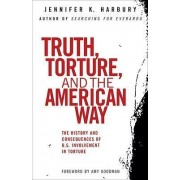 Truth, Torture, and the American Way by Jennifer Harbury