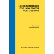 Logic Synthesis for Low Power VLSI Designs by Sasan Iman