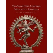 The Arts of India, Southeast Asia, and the Himalayas, at the Dallas Museum of Art by Anne R. Bromberg