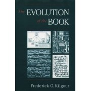 Evolution of the Book by Frederick G. Kilgour
