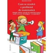 Cum se rezolva o problema de matematica - Alexandrina Dumitru