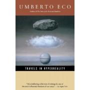 Travels in HyperReality by Professor of Semiotics Umberto Eco