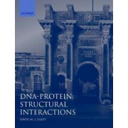 DNA-Protein: Structural Interactions by David M. J. Lilley