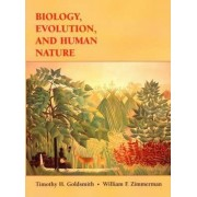 Biology, Evolution and Human Behavior by Timothy H. Goldsmith