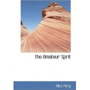 The Amateur Sprit by Bliss Pery
