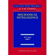 Mechanical Intelligence by Alan Mathison Turing
