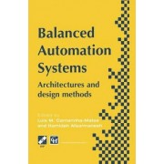 Balanced Automation Systems: IEEE/ECLA/IFIP International Conference on Architectures and Design Methods for Balanced Automation Systems, 1995, Victoria Brazil 1st by Luis Camarinha- Matos